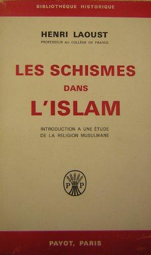Les schismes dans l'Islam : Introduction à une étude de la religion musulmane