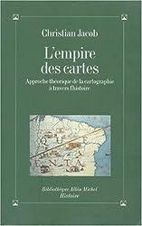L'Empire des cartes : Approche théorique de la cartographie à travers l'histoire