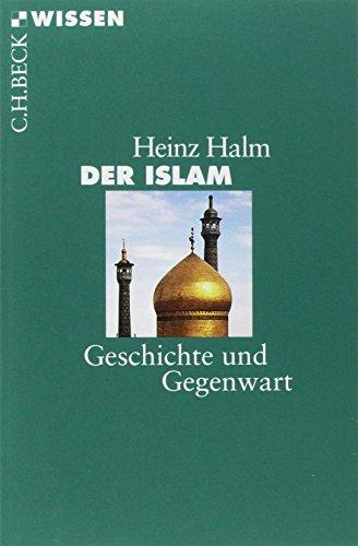 Der Islam: Geschichte und Gegenwart