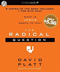 (The Radical Question: What Is Jesus Worth to You?) By Platt, David (Author) compact disc on (04 , 2011)