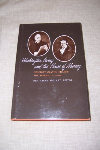 Washington Irving and the House of Murray; Geoffrey Crayon charms the British 1817-1856