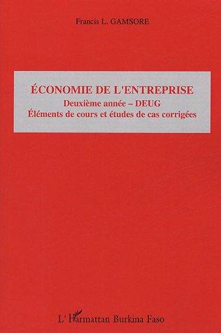 Economie de l'entreprise 2e année - DEUG : Eléments de cours et études de cas corrigés