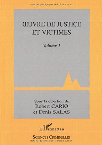 Oeuvre de justice et victimes volume 1