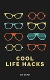 Cool Life Hacks