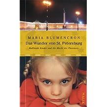 Das Wunder von St. Petersburg: Rußlands Kinder und die Macht der Phantasie