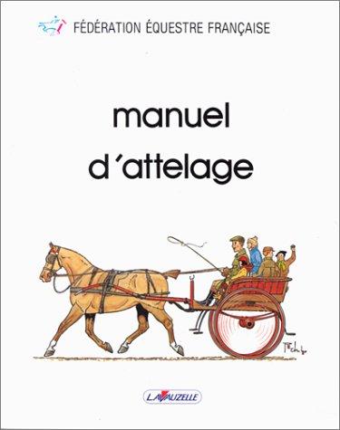 Manuel d'attelage par Fédération Français Equitation
