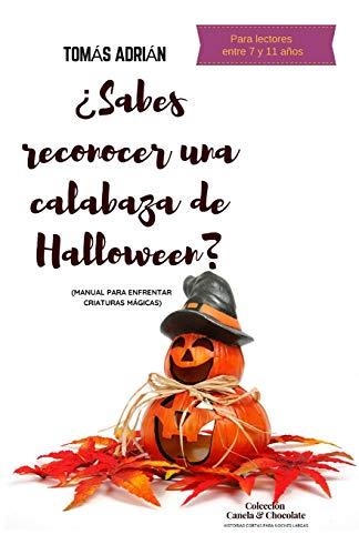 ¿Sabes reconocer una calabaza de Halloween?: Manual para enfrentar criaturas mágicas par Tomás Adrián