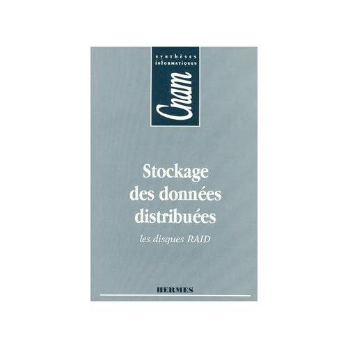 Stockage des données distribuées - CNAM synthèses informatiques : Les disques RAID