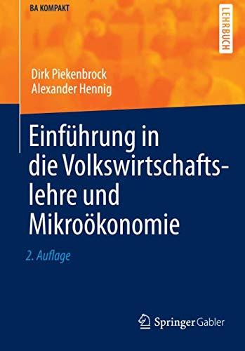 Einführung in die Volkswirtschaftslehre und Mikroökonomie (BA KOMPAKT)