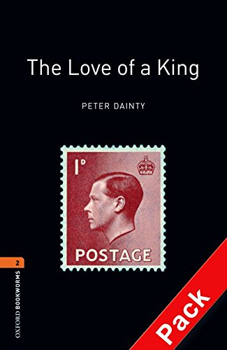 Oxford Bookworms Library: Oxford Bookworms 2. The Love of a King CD Pack: 700 Headwords
