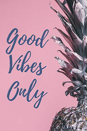 Good Vibes Only: A Pink and Fruity Notebook for Tropical Summertime Notes -