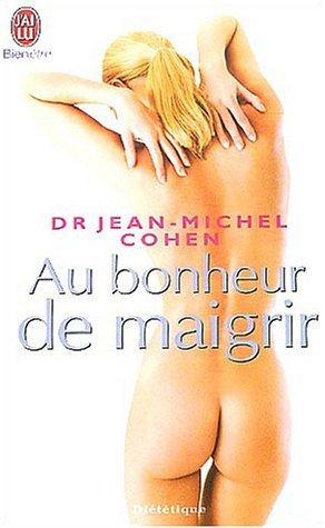 Au bonheur de maigrir de Cohen. Jean-Michel (2004) Poche