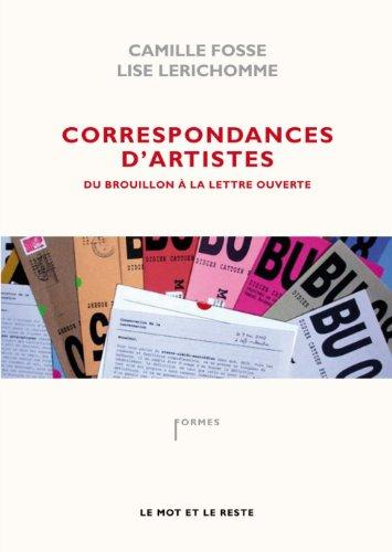 Correspondances d'artistes : Du brouillon  la lettre ouverte