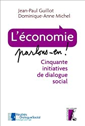 L'économie, parlons-en!: Cinquante initiatives dedialogue social (SOCIAL ECO H C)