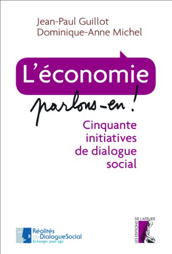 L'économie, parlons-en !: Cinquante initiatives de dialogue social (SOCIAL ECO H C) par Dominique-Anne Michel