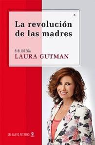 La revolución de madres par Laura Gutman