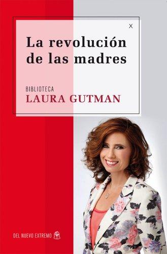 Descargar Libro La revolución de madres de Laura Gutman