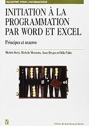 Initiation à la programmation par Word et Excel. Principes et macros