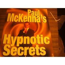 Paul McKenna's Hypnotic Secrets