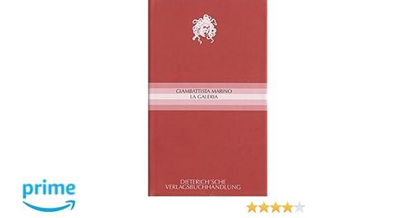 670e6a886dd2c La Galeria: Italienisch-Deutsch: Amazon.de: Giambattista Marino, Rainer  Stillers, Christiane Kruse, Christine Ott: Bücher