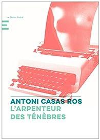 L'arpenteur des ténèbres par Antoni Casas Ros