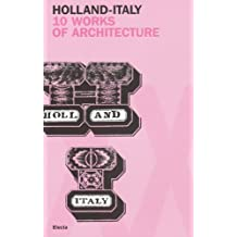 Holland - Italy: 10 Works of Architecture