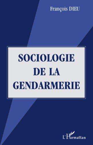 Sociologie de la gendarmerie par François Dieu