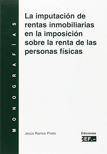 La imputación de rentas inmobiliarias en la imposición sobre la renta de las personas físicas