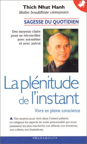 La plénitude de l'instant : Vivre en pleine conscience