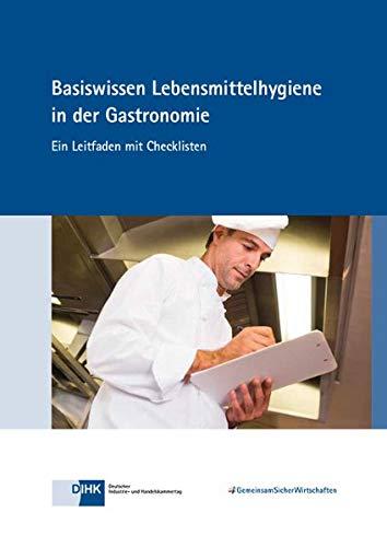 Basiswissen Lebensmittelhygiene in der Gastronomie: Ein Leitfaden mit Checklisten