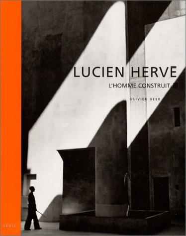 Lucien Hervé : L'homme construit