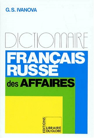 Dictionnaire français-russe de commerce et des affaires par Ivanova