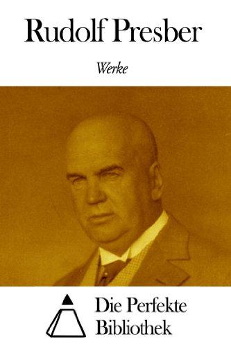 Werke von Rudolf Presber