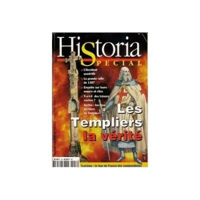 historia spécial n° 53 les templiers la vérité.l'occident quadrillé.la grande rafle de 1307.sectes les faux héritiers du temple