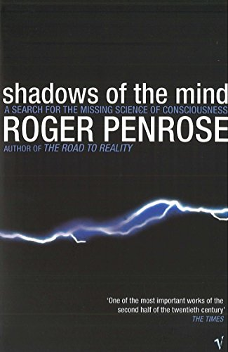 Shadows Of The Mind: A Search for the Missing Science of Consciousness por Sir Roger Penrose