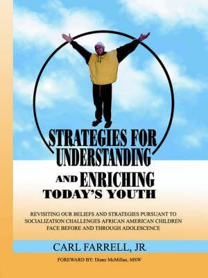 strategies-for-understanding-and-enriching-todays-youth-by-author-jr-carl-farrell-published-on-april