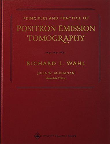 Principles and Practice of Positron Emission Tomography by R.L. Wahl (2002-09-01)