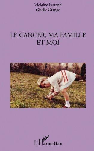 Le cancer, ma famille et moi