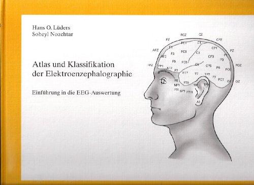 Atlas und Klassifikation der Elektroenzephalographie: Einführung in die EEG-Auswertung