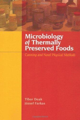 Microbiology of Thermally Preserved Foods: Canning and Novel Physical Methods by Tibor Deak (2012-06-25)