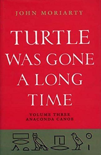 Turtle Was Gone a Long Time Volume 3: Anaconda Canoe