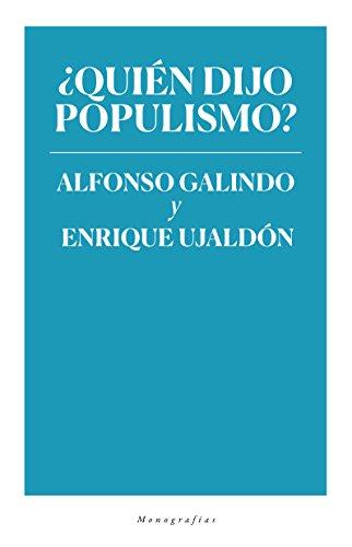 ¿QUIÉN DIJO POPULISMO? (MONOGRAFÍAS)