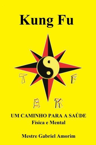 Kung Fu um caminho para a saúde física e mental (Portuguese Edition) por Mestre Gabriel Amorim