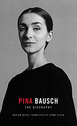 Pina Bausch: The Biography