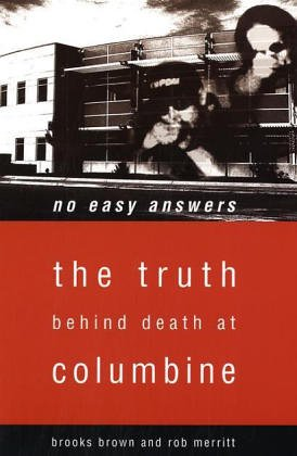 No Easy Answers: The Truth Behind Death at Columbine: The Truth Behind the Murders at Columbine