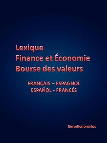 LEXIQUE de finance et économie et bourse des valeurs français espagnol et español francés