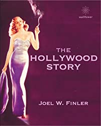The Hollywood Story: Everything You Always Wanted to Know About the American Movie Business But Didn't Know Where to Look  (3rd edition)