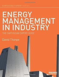 Energy Management in Industry: The Earthscan Expert Guide by David Thorpe (2014-02-13)