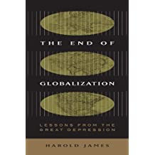 The End of Globalization: Lessons from the Great Depression by Harold James (2002-10-15)
