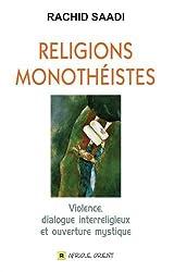 RELIGIONS MONOTHÉISTES : Violence, dialogue interreligieux et ouverture mystique